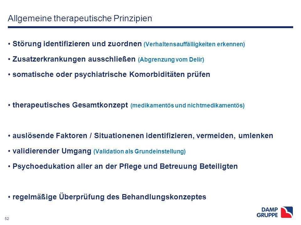 52 Allgemeine therapeutische Prinzipien Störung identifizieren und zuordnen (Verhaltensauffälligkeiten erkennen) Zusatzerkrankungen ausschließen (Abgr