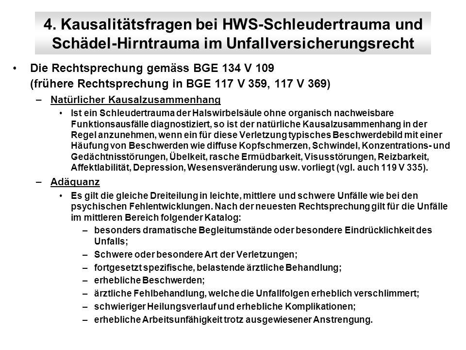 4. Kausalitätsfragen bei HWS-Schleudertrauma und Schädel-Hirntrauma im Unfallversicherungsrecht Die Rechtsprechung gemäss BGE 134 V 109 (frühere Recht