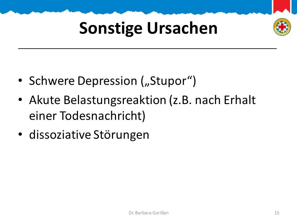 """Sonstige Ursachen Schwere Depression (""""Stupor ) Akute Belastungsreaktion (z.B."""