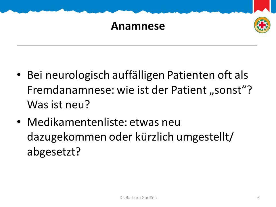 """Anamnese Bei neurologisch auffälligen Patienten oft als Fremdanamnese: wie ist der Patient """"sonst ."""