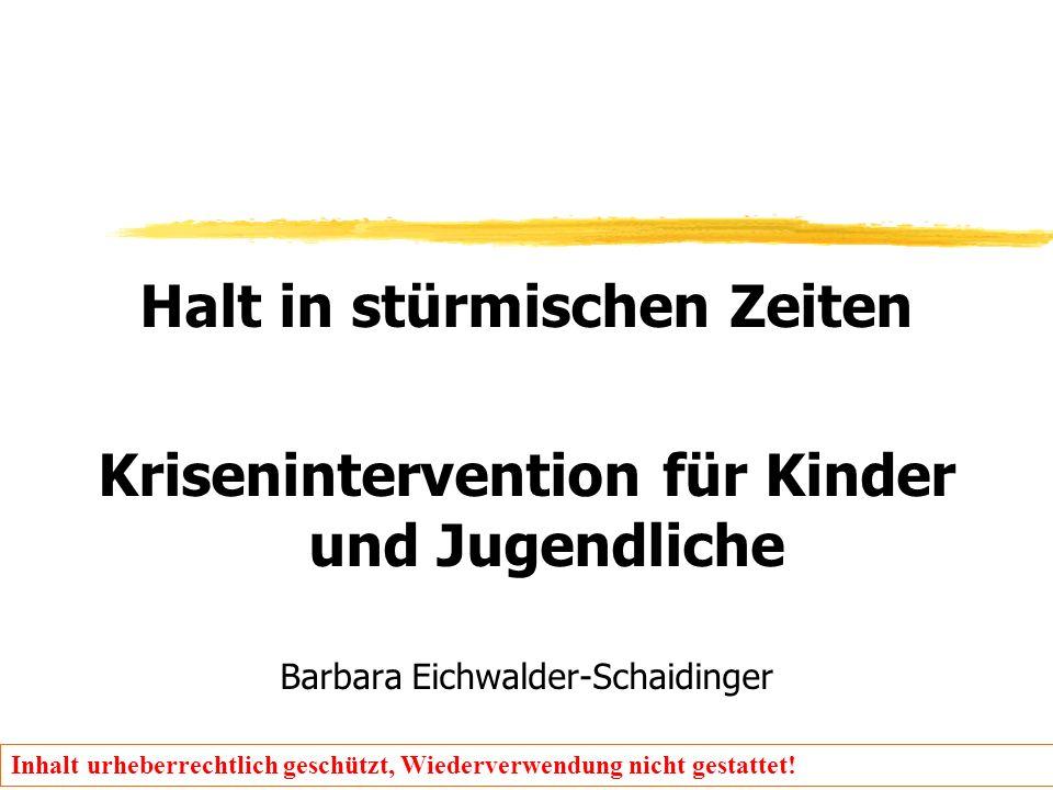 Inhalt urheberrechtlich geschützt, Wiederverwendung nicht gestattet! Halt in stürmischen Zeiten Krisenintervention für Kinder und Jugendliche Barbara