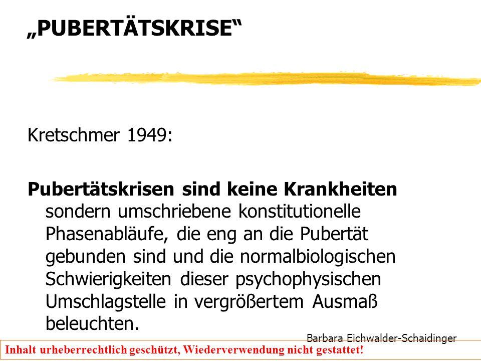 """Barbara Eichwalder-Schaidinger Inhalt urheberrechtlich geschützt, Wiederverwendung nicht gestattet! """"PUBERTÄTSKRISE"""" Kretschmer 1949: Pubertätskrisen"""