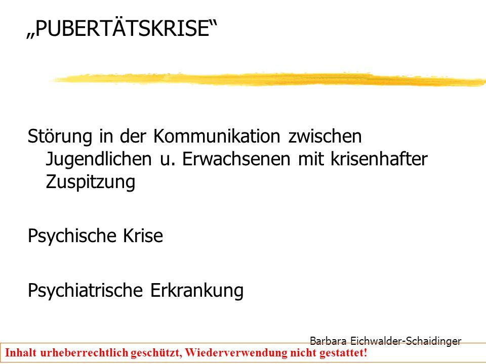 """Barbara Eichwalder-Schaidinger Inhalt urheberrechtlich geschützt, Wiederverwendung nicht gestattet! """"PUBERTÄTSKRISE"""" Störung in der Kommunikation zwis"""