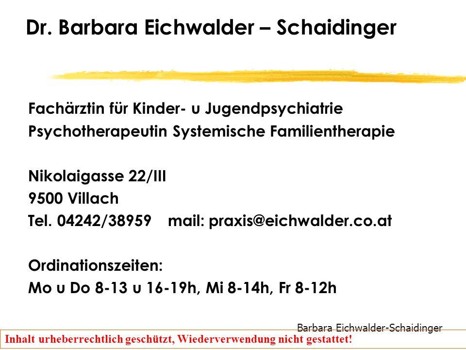 Barbara Eichwalder-Schaidinger Inhalt urheberrechtlich geschützt, Wiederverwendung nicht gestattet! Dr. Barbara Eichwalder – Schaidinger Fachärztin fü