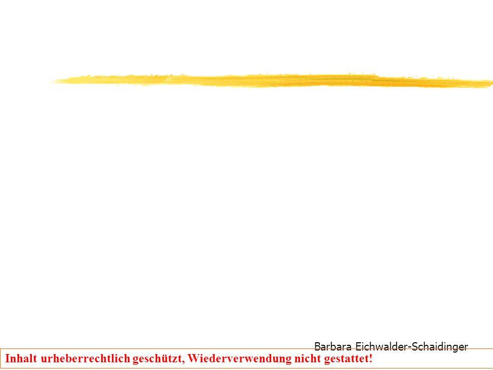 Barbara Eichwalder-Schaidinger Inhalt urheberrechtlich geschützt, Wiederverwendung nicht gestattet!