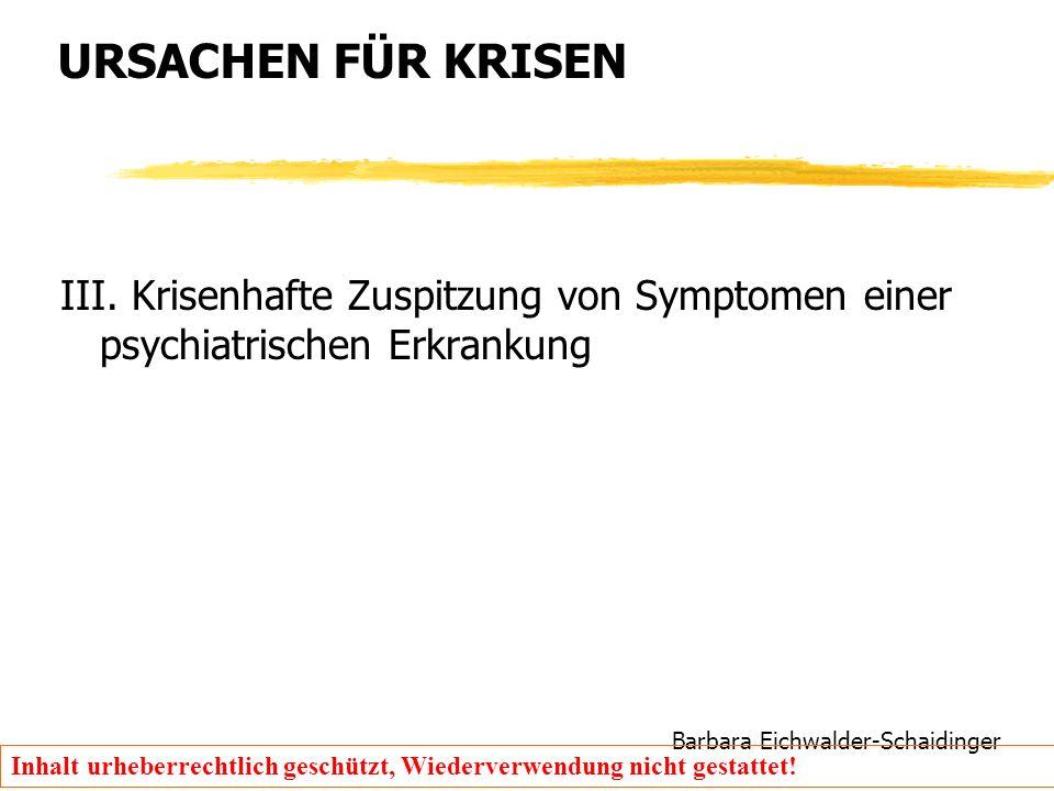 Barbara Eichwalder-Schaidinger Inhalt urheberrechtlich geschützt, Wiederverwendung nicht gestattet! URSACHEN FÜR KRISEN III. Krisenhafte Zuspitzung vo