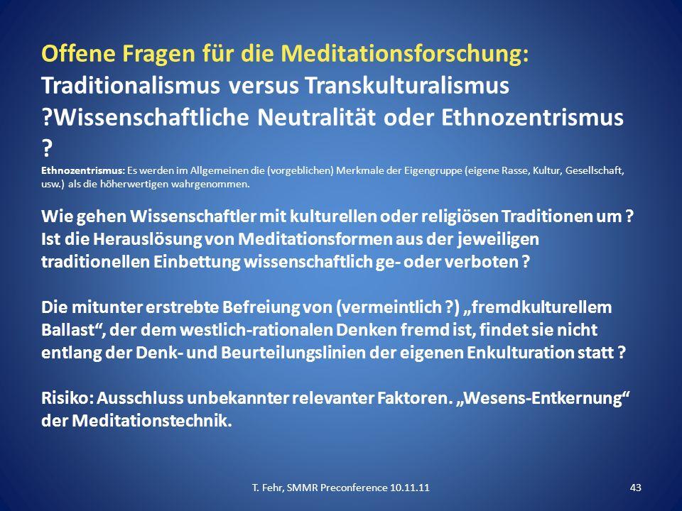 Offene Fragen für die Meditationsforschung: Traditionalismus versus Transkulturalismus ?Wissenschaftliche Neutralität oder Ethnozentrismus ? Ethnozent