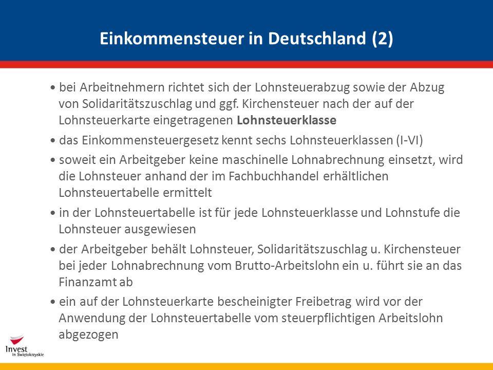 Einkommensteuer in Deutschland (2) bei Arbeitnehmern richtet sich der Lohnsteuerabzug sowie der Abzug von Solidaritätszuschlag und ggf.