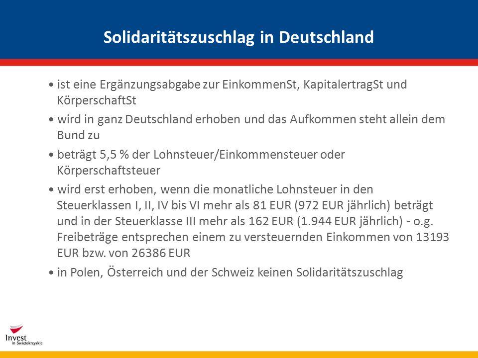 Solidaritätszuschlag in Deutschland ist eine Ergänzungsabgabe zur EinkommenSt, KapitalertragSt und KörperschaftSt wird in ganz Deutschland erhoben und das Aufkommen steht allein dem Bund zu beträgt 5,5 % der Lohnsteuer/Einkommensteuer oder Körperschaftsteuer wird erst erhoben, wenn die monatliche Lohnsteuer in den Steuerklassen I, II, IV bis VI mehr als 81 EUR (972 EUR jährlich) beträgt und in der Steuerklasse III mehr als 162 EUR (1.944 EUR jährlich) - o.g.