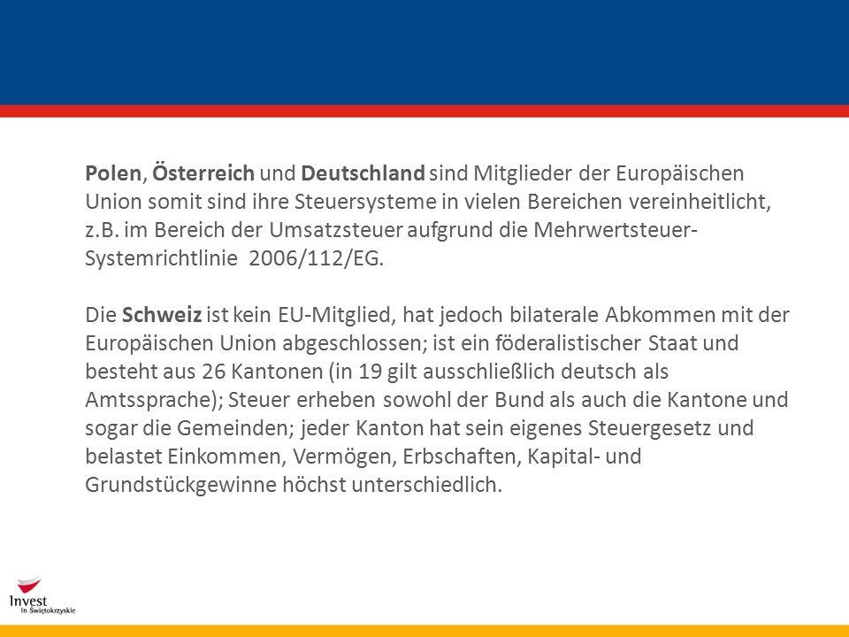 Polen, Österreich und Deutschland sind Mitglieder der Europäischen Union somit sind ihre Steuersysteme in vielen Bereichen vereinheitlicht, z.B.