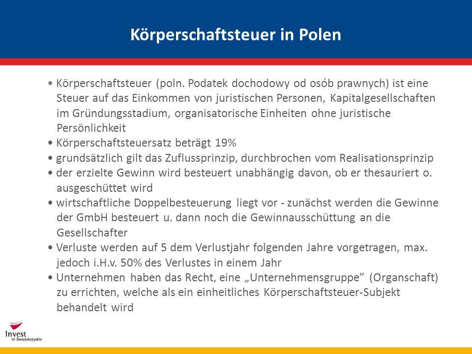 Körperschaftsteuer in Polen (2) Besteuerungsgrundlage ist das Einkommen nach Vornahme der gesetzlich zugelassenen Abzüge -steuerbare Einnahmen: z.B.
