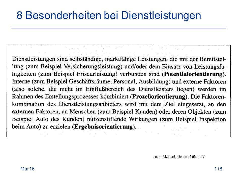 Mai 16118 8 Besonderheiten bei Dienstleistungen aus: Meffert, Bruhn 1995, 27