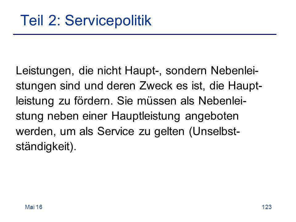 Mai 16123 Teil 2: Servicepolitik Leistungen, die nicht Haupt-, sondern Nebenlei- stungen sind und deren Zweck es ist, die Haupt- leistung zu fördern.