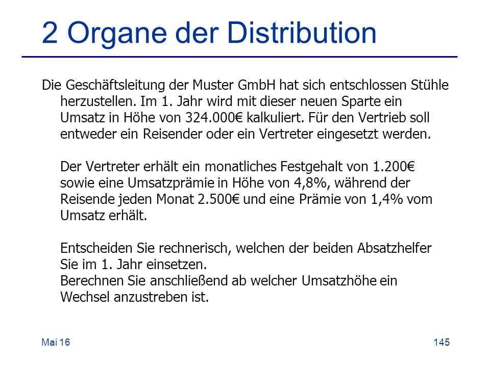 2 Organe der Distribution Die Geschäftsleitung der Muster GmbH hat sich entschlossen Stühle herzustellen.