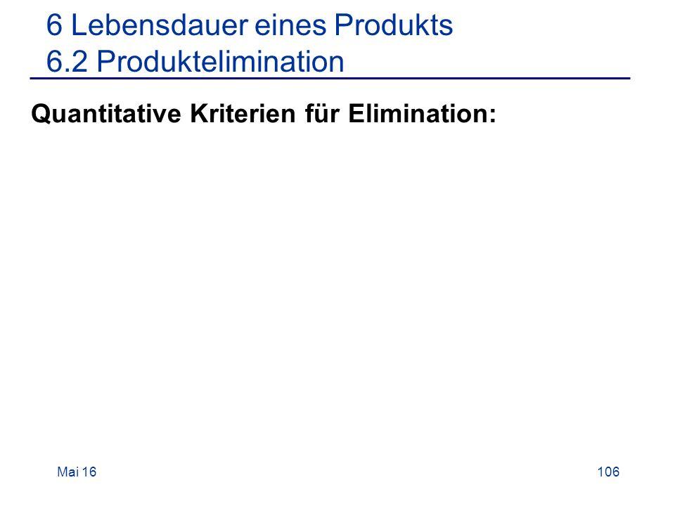 Mai 16106 Quantitative Kriterien für Elimination: 6 Lebensdauer eines Produkts 6.2 Produktelimination