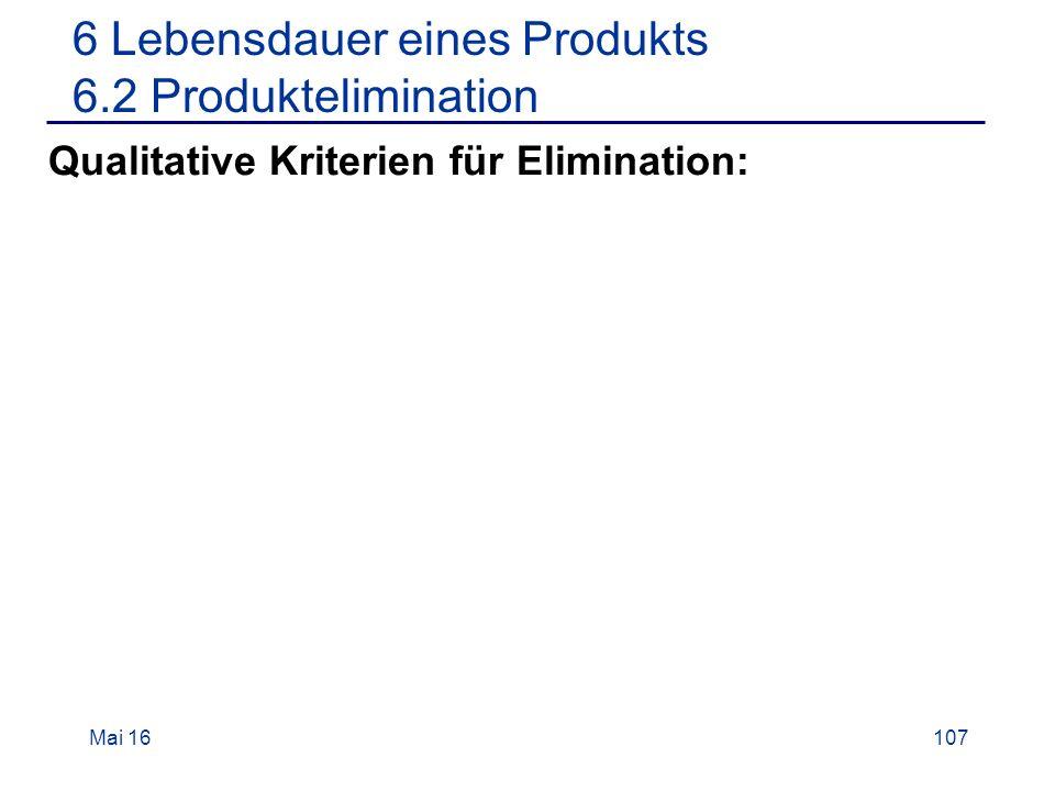 Mai 16107 Qualitative Kriterien für Elimination: 6 Lebensdauer eines Produkts 6.2 Produktelimination