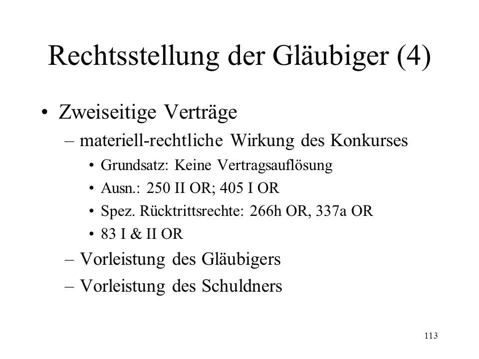 112 Rechtsstellung der Gläubiger (3) auch öffentlich-rechtliche Forderungen Fremdwährungsforderungen Stop des Zinsenlaufes (209) Umwandlung von Realfo