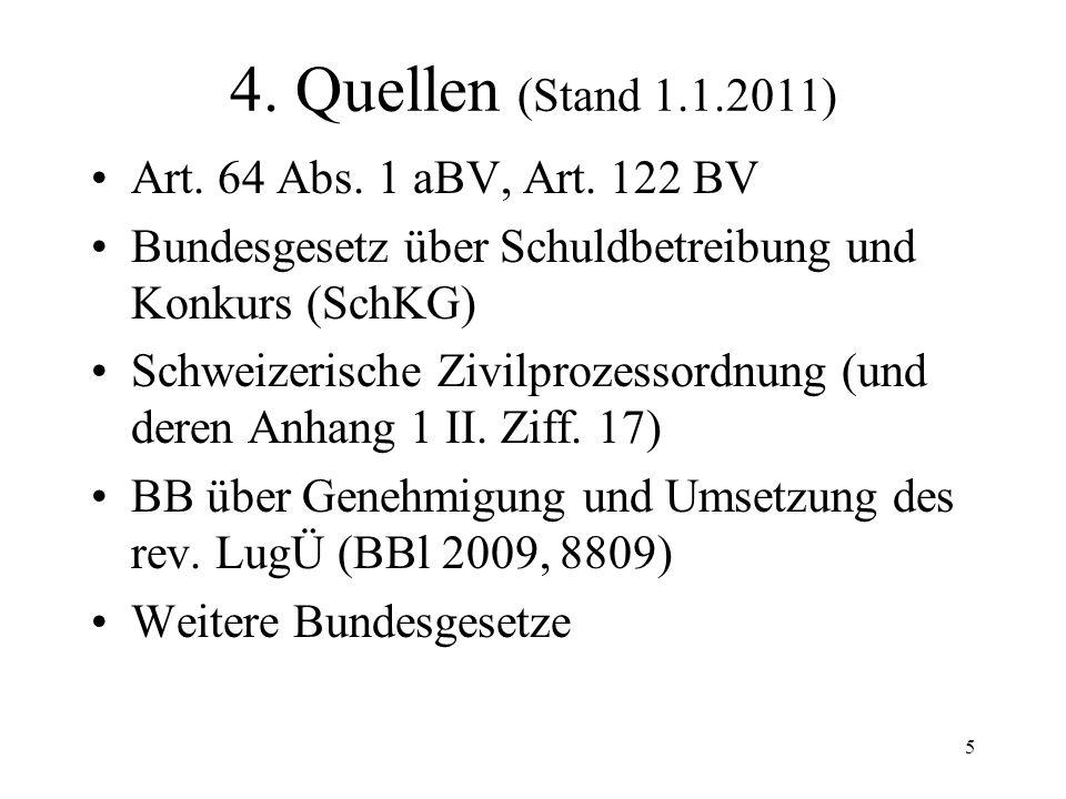 5 4.Quellen (Stand 1.1.2011) Art. 64 Abs. 1 aBV, Art.