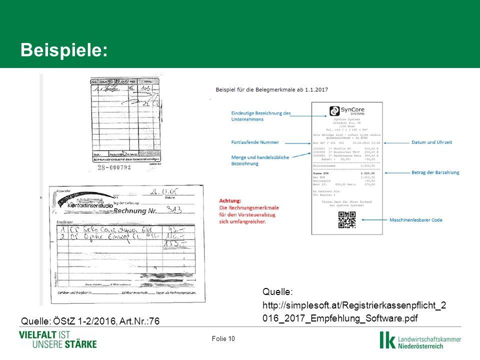 Beispiele: Quelle: ÖStZ 1-2/2016, Art.Nr.:76 Quelle: http://simplesoft.at/Registrierkassenpflicht_2 016_2017_Empfehlung_Software.pdf Folie 10