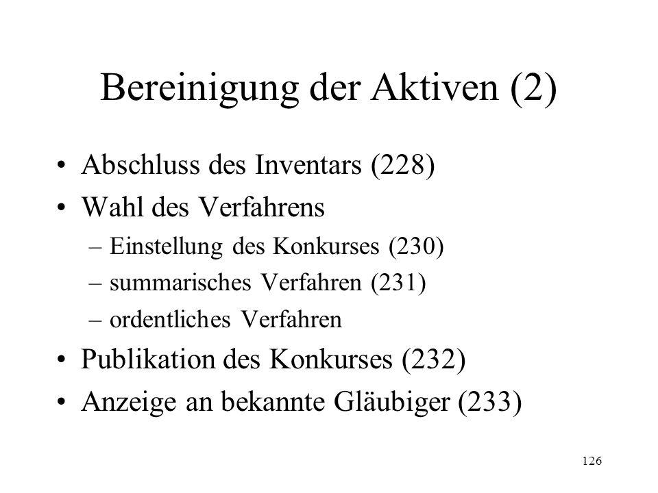 125 2. Bereinigung der Aktiven Inventaraufnahme (221) Inhalt des Inventars –Kompetenzstücke (224) –Sachen im Ausland (27 I KOV) –Sachen Dritter (225)