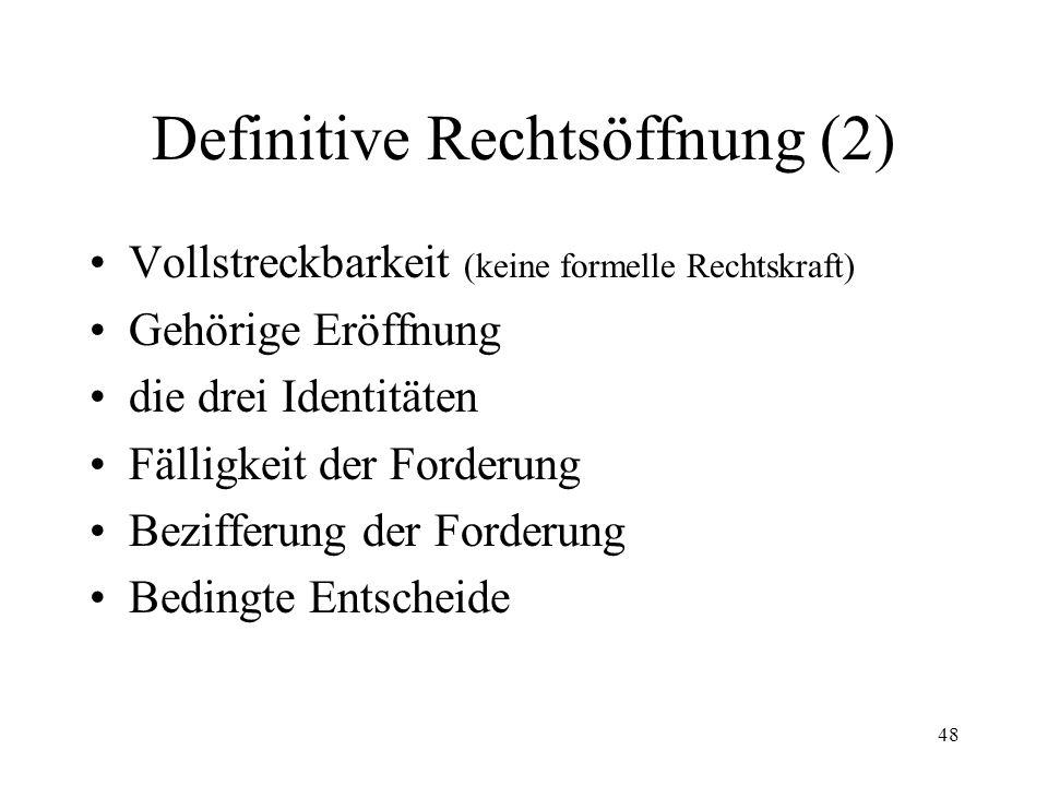 47 6. Definitive Rechtsöffnung Urteil (80 Abs. 1) Kosten und Parteientschädigung Schiedsgerichtsurteile (387 ZPO) Urteilssurrogate (Abs. 2 Ziff. 1) Vo