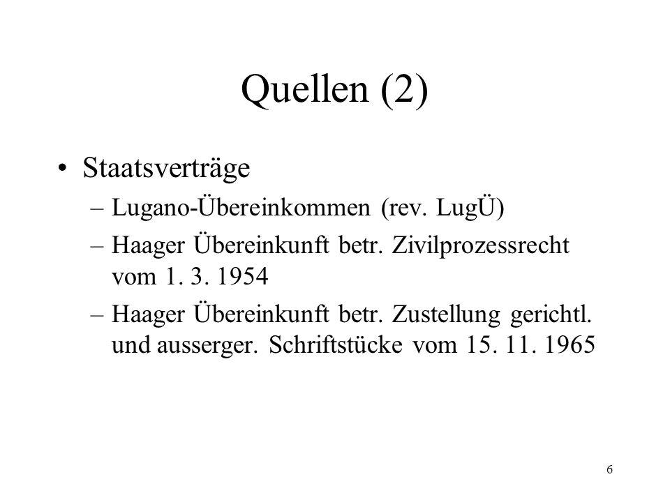 5 4. Quellen (Stand 1.1.2011) Art. 64 Abs. 1 aBV, Art. 122 BV Bundesgesetz über Schuldbetreibung und Konkurs (SchKG) Schweizerische Zivilprozessordnun