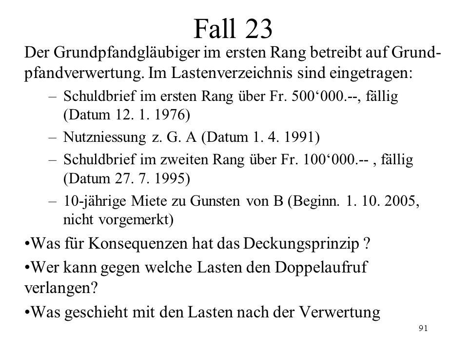 90 Betreibung auf Pfandverwertung (3) Die Lasten in der Fahrnisverwertung –Wie bei Grundstücken –Ausn.: vorgehende Pfänder werden auch abgelöst, wenn