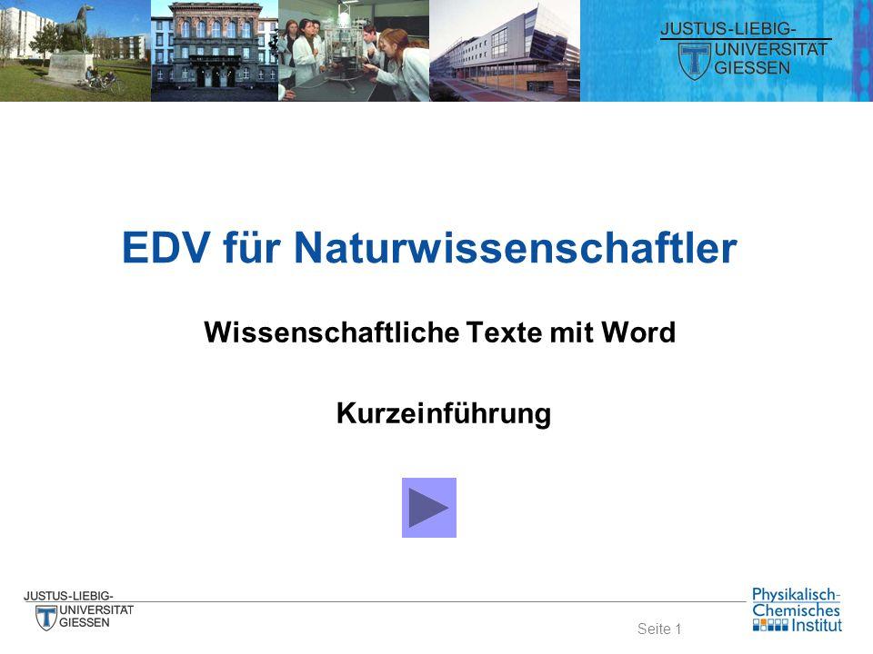 Seite 1 EDV für Naturwissenschaftler Wissenschaftliche Texte mit Word Kurzeinführung