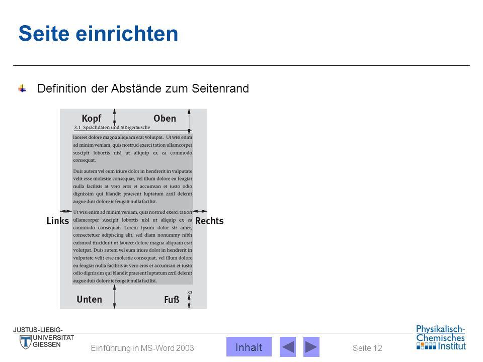 Seite 12Einführung in MS-Word 2003 Seite einrichten Definition der Abstände zum Seitenrand Inhalt