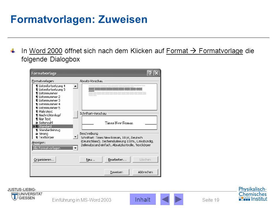 Seite 19Einführung in MS-Word 2003 Formatvorlagen: Zuweisen In Word 2000 öffnet sich nach dem Klicken auf Format  Formatvorlage die folgende Dialogbo
