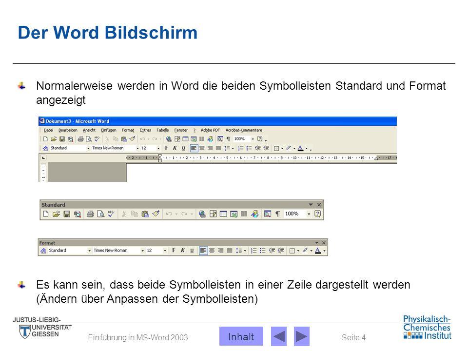 Seite 4Einführung in MS-Word 2003 Der Word Bildschirm Normalerweise werden in Word die beiden Symbolleisten Standard und Format angezeigt Es kann sein
