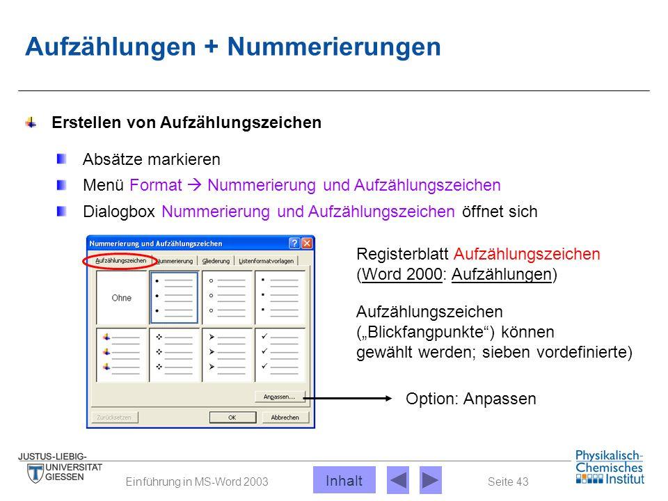 Seite 43Einführung in MS-Word 2003 Aufzählungen + Nummerierungen Menü Format  Nummerierung und Aufzählungszeichen Erstellen von Aufzählungszeichen Di