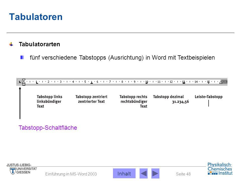 Seite 48Einführung in MS-Word 2003 Tabulatoren Tabulatorarten fünf verschiedene Tabstopps (Ausrichtung) in Word mit Textbeispielen Tabstopp-Schaltfläc