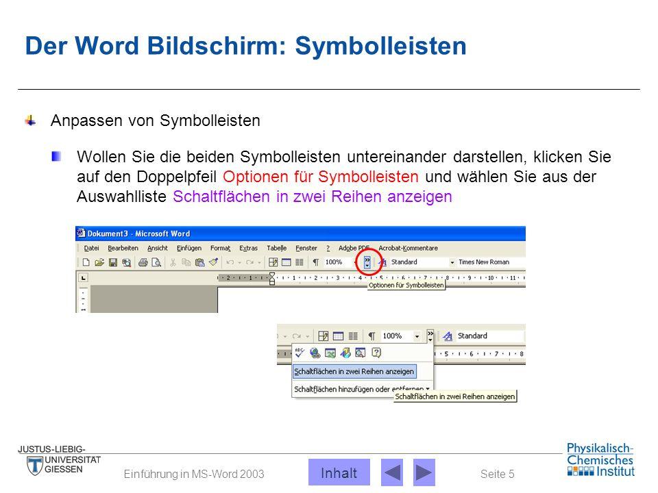Seite 5Einführung in MS-Word 2003 Der Word Bildschirm: Symbolleisten Anpassen von Symbolleisten Wollen Sie die beiden Symbolleisten untereinander dars