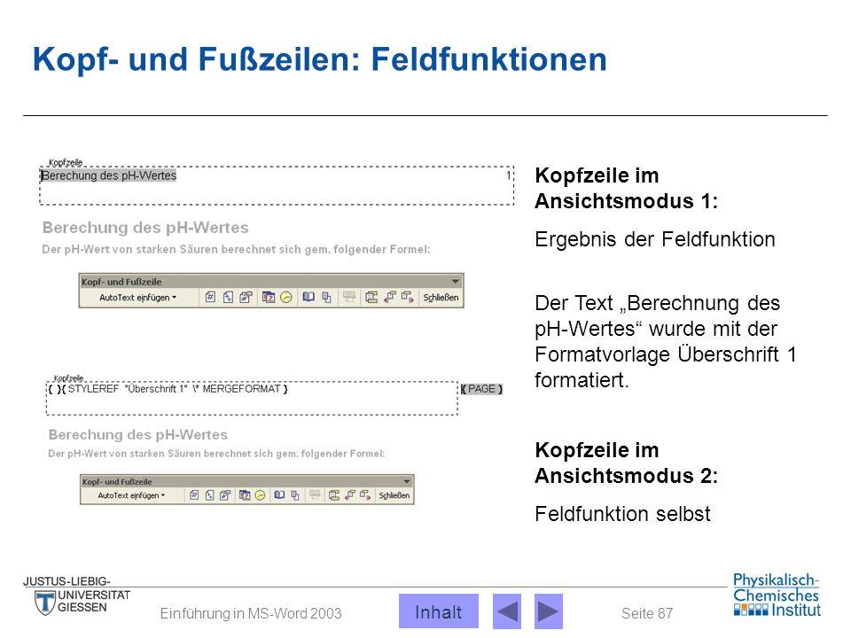 Seite 87Einführung in MS-Word 2003 Kopf- und Fußzeilen: Feldfunktionen Kopfzeile im Ansichtsmodus 1: Ergebnis der Feldfunktion Kopfzeile im Ansichtsmo