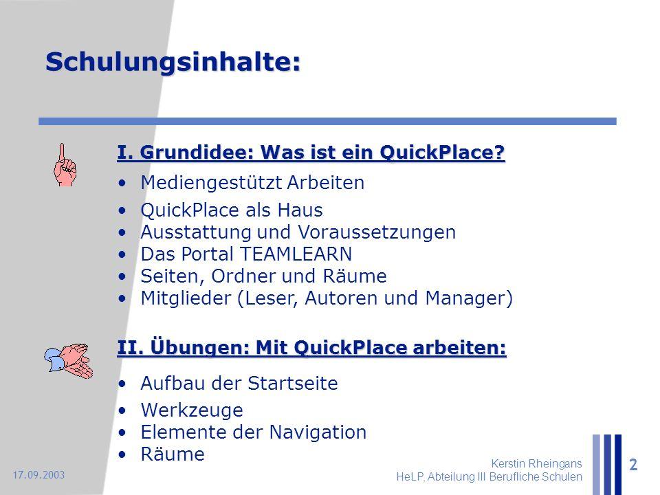 Kerstin Rheingans HeLP, Abteilung III Berufliche Schulen 2 17.09.2003 II. Übungen: Mit QuickPlace arbeiten: Aufbau der Startseite Werkzeuge Elemente d