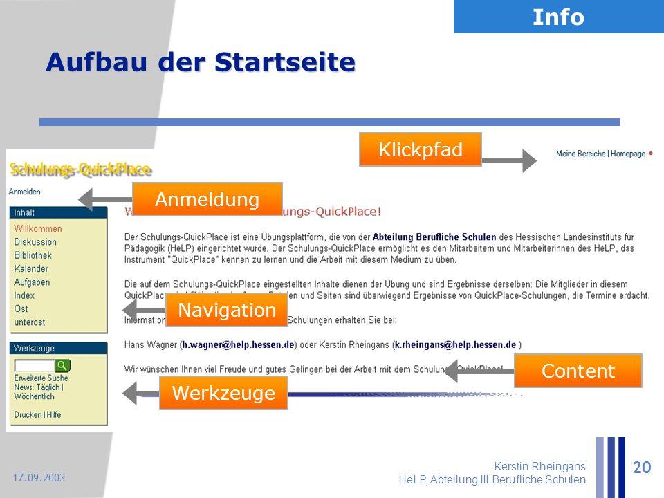 Kerstin Rheingans HeLP, Abteilung III Berufliche Schulen 20 17.09.2003 Aufbau der Startseite NavigationWerkzeugeContentAnmeldungKlickpfad Info