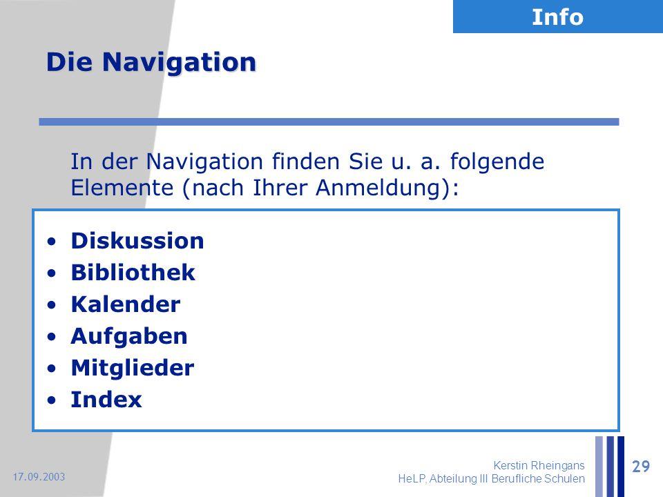 Kerstin Rheingans HeLP, Abteilung III Berufliche Schulen 29 17.09.2003 Die Navigation In der Navigation finden Sie u. a. folgende Elemente (nach Ihrer
