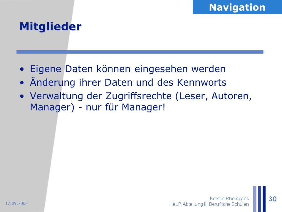 Kerstin Rheingans HeLP, Abteilung III Berufliche Schulen 30 17.09.2003 Mitglieder Eigene Daten können eingesehen werden Änderung ihrer Daten und des K