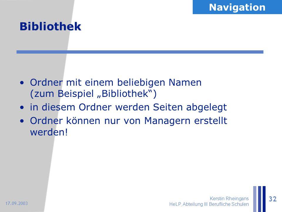 """Kerstin Rheingans HeLP, Abteilung III Berufliche Schulen 32 17.09.2003 Bibliothek Ordner mit einem beliebigen Namen (zum Beispiel """"Bibliothek"""") in die"""