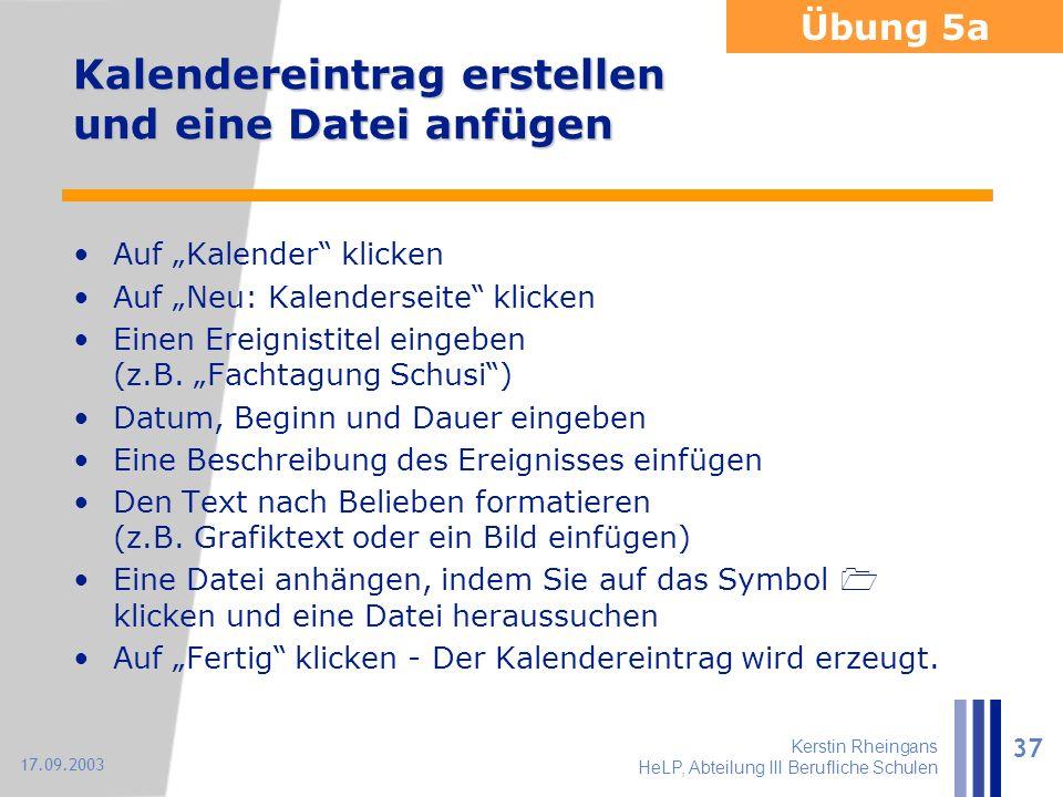 """Kerstin Rheingans HeLP, Abteilung III Berufliche Schulen 37 17.09.2003 Kalendereintrag erstellen und eine Datei anfügen Auf """"Kalender"""" klicken Auf """"Ne"""