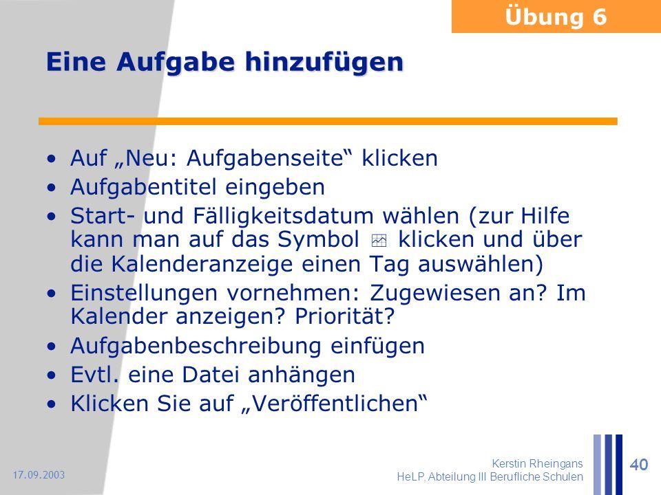 """Kerstin Rheingans HeLP, Abteilung III Berufliche Schulen 40 17.09.2003 Eine Aufgabe hinzufügen Auf """"Neu: Aufgabenseite"""" klicken Aufgabentitel eingeben"""