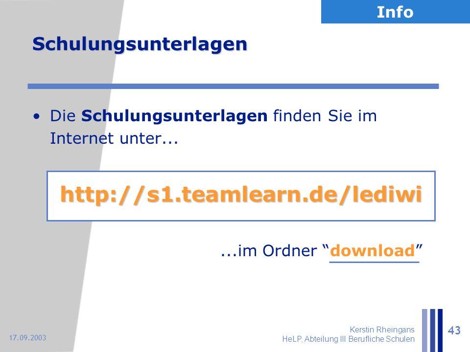 Kerstin Rheingans HeLP, Abteilung III Berufliche Schulen 43 17.09.2003 Schulungsunterlagen Die Schulungsunterlagen finden Sie im Internet unter......i