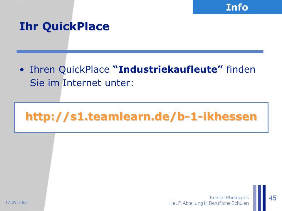 """Kerstin Rheingans HeLP, Abteilung III Berufliche Schulen 45 17.09.2003 Ihr QuickPlace Ihren QuickPlace """"Industriekaufleute"""" finden Sie im Internet unt"""