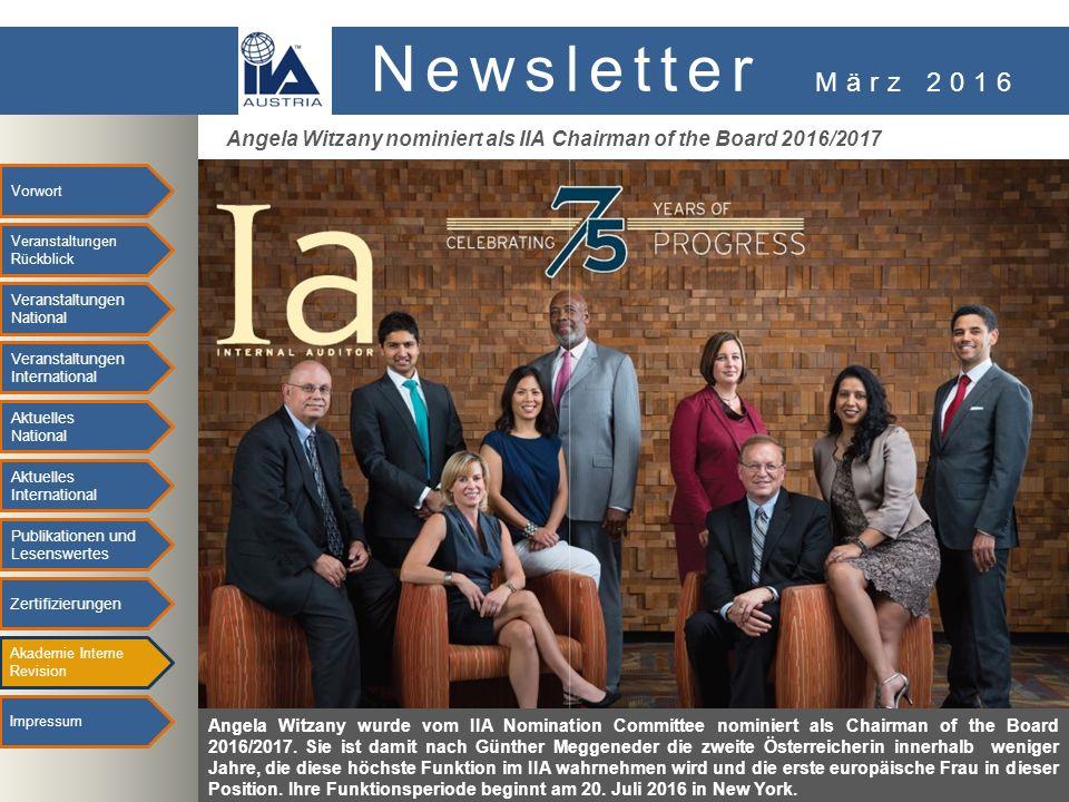 NEWSLETTER Angela Witzany nominiert als IIA Chairman of the Board 2016/2017 Angela Witzany wurde vom IIA Nomination Committee nominiert als Chairman of the Board 2016/2017.