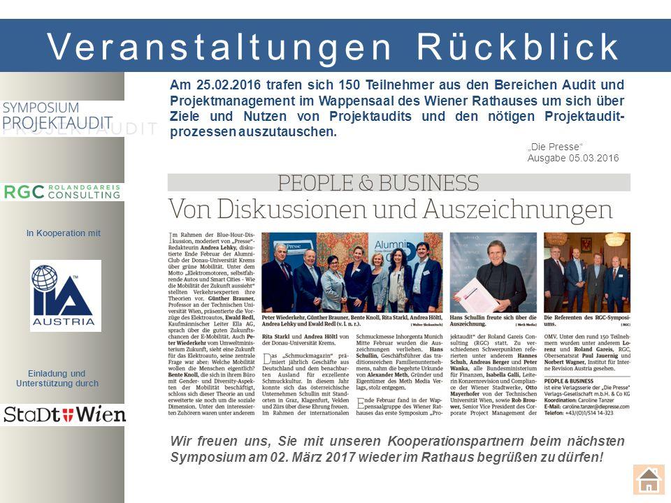 Veranstaltungen Rückblick Am 25.02.2016 trafen sich 150 Teilnehmer aus den Bereichen Audit und Projektmanagement im Wappensaal des Wiener Rathauses um sich über Ziele und Nutzen von Projektaudits und den nötigen Projektaudit- prozessen auszutauschen.