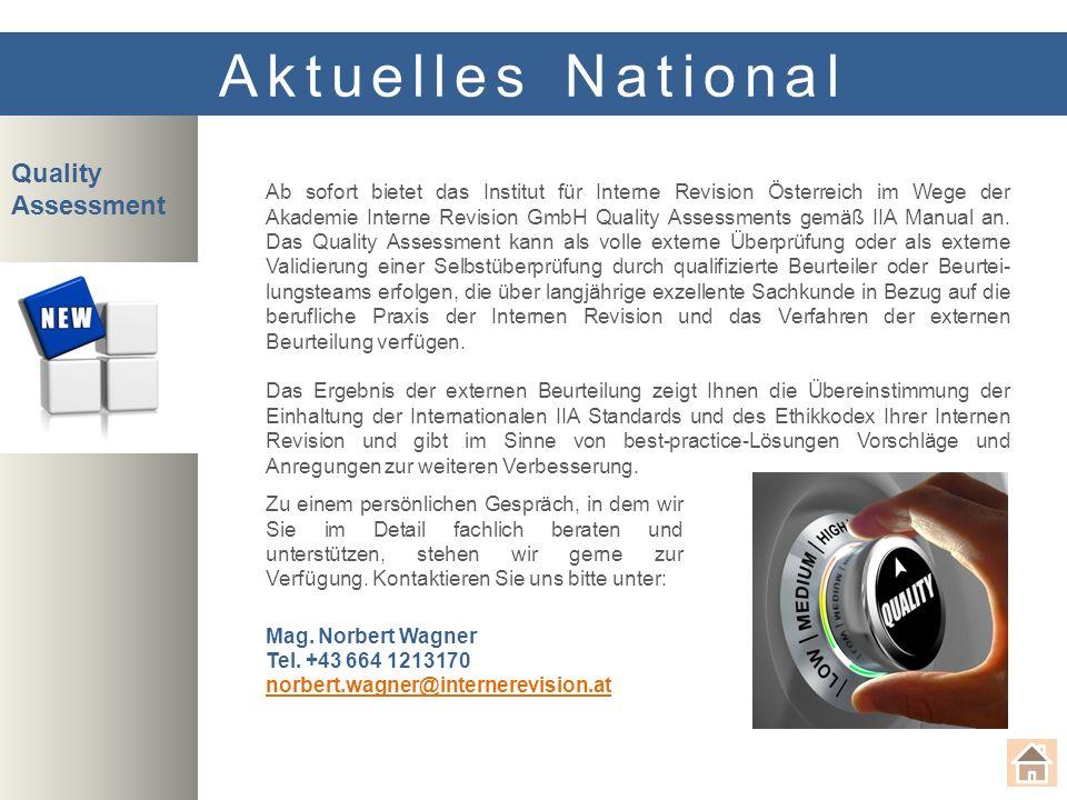 Quality Assessment Aktuelles National Ab sofort bietet das Institut für Interne Revision Österreich im Wege der Akademie Interne Revision GmbH Quality Assessments gemäß IIA Manual an.