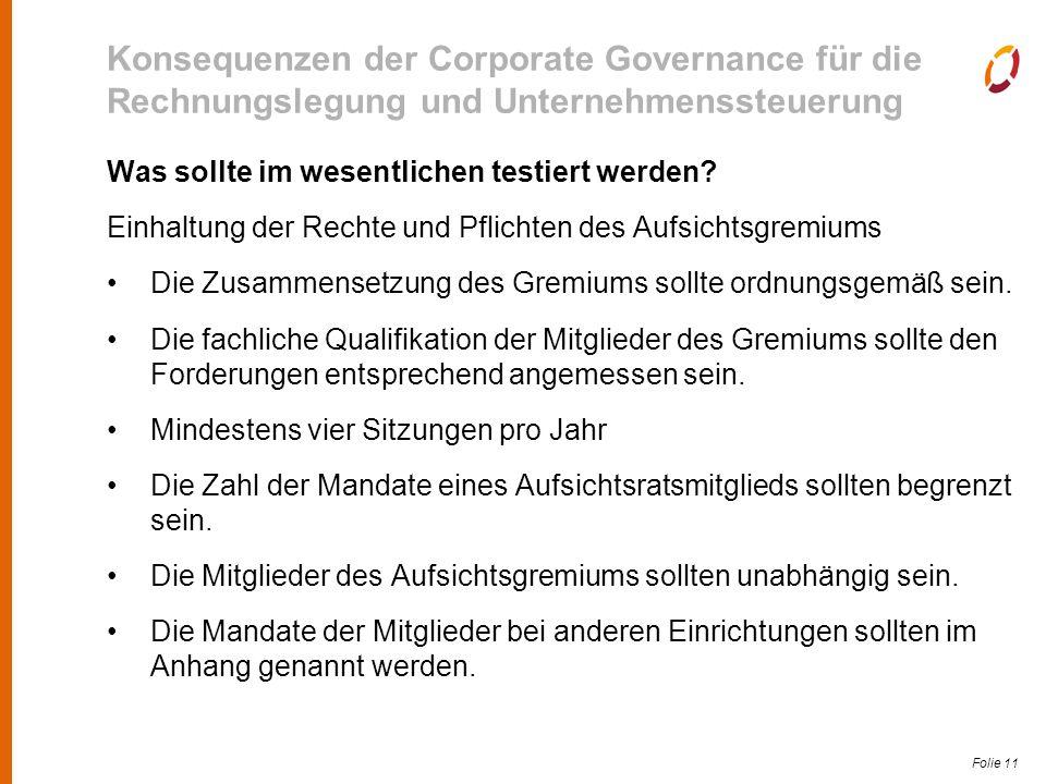 Folie 11 Konsequenzen der Corporate Governance für die Rechnungslegung und Unternehmenssteuerung Was sollte im wesentlichen testiert werden.