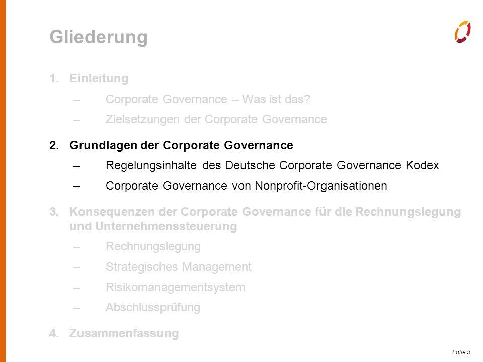 Folie 26 Konsequenzen der Corporate Governance für die Rechnungslegung und Unternehmenssteuerung Intensivierung des Verhältnisses zwischen Abschlussprüfer und Aufsichtsrat Aufsichtsrat erteilt dem Abschlussprüfer den Auftrag für die Prüfung des Jahres- bzw.