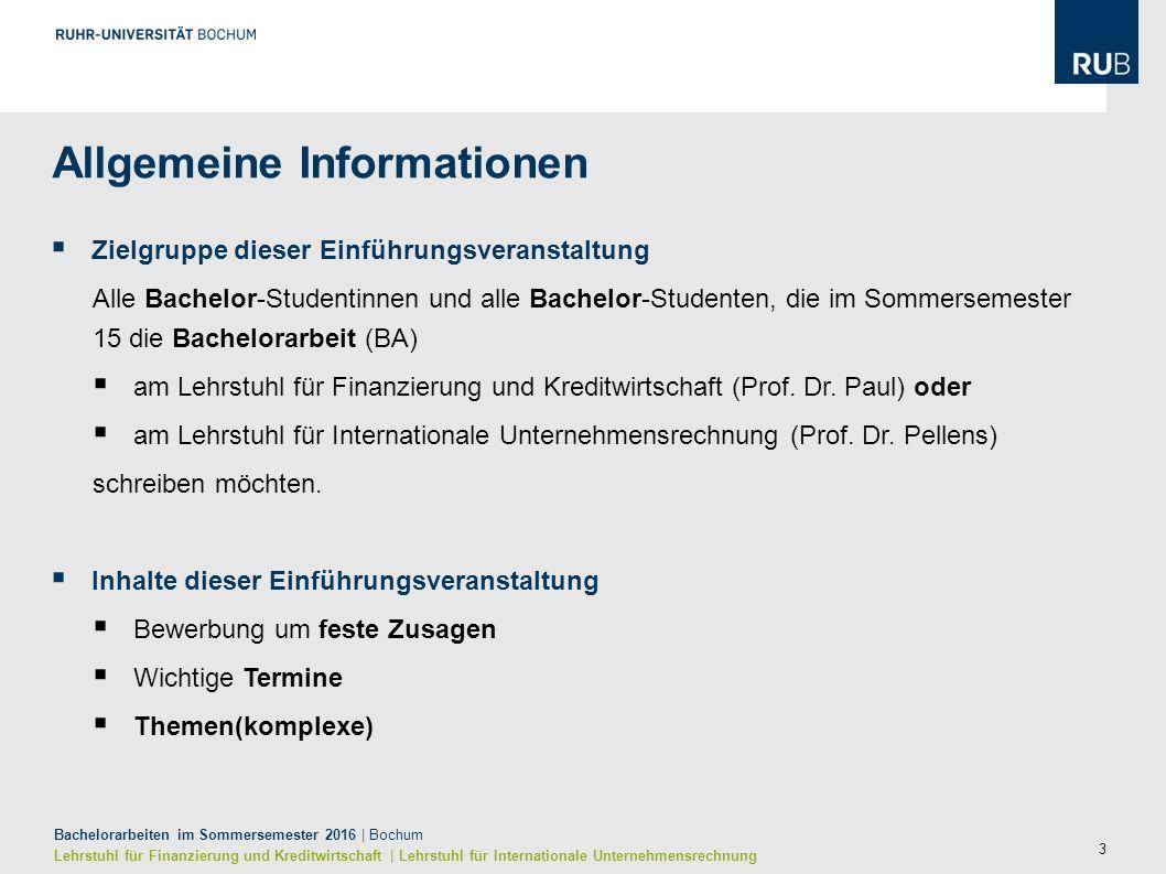 14 Bachelorarbeiten im Sommersemester 2016   Bochum Lehrstuhl für Finanzierung und Kreditwirtschaft   Lehrstuhl für Internationale Unternehmensrechnung Zeitplan  Ablauf der BA-Platzbewerbung (1) DatumAktionWer .